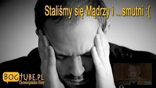ks Piotr Pawlukiewicz: Staliśmy się Mądrzy i smutni