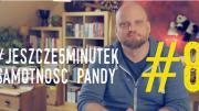o. Adam Szustak OP. #jeszcze5minutek: Część 8 Samotność Pandy