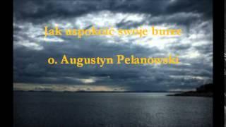 Jak uspokoić swoje burze - o. Augustyn Pelanowski