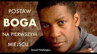 POSTAW BOGA NA PIERWSZYM MIEJSCU - Denzel Washington [Przemówienie do absolwentów]