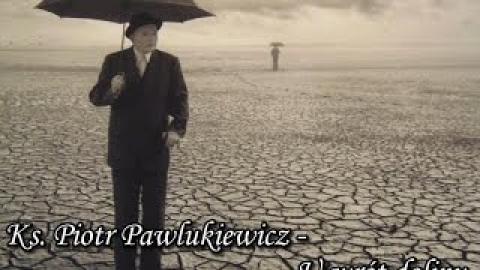 Ks. Piotr Pawlukiewicz - U wrót doliny