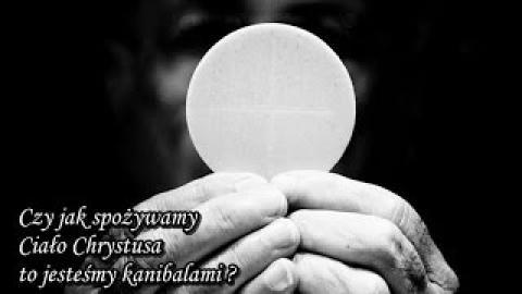 Ks. Piotr Pawlukiewicz - Czy jak spożywamy Ciało Chrystusa to jesteśmy kanibalami ?