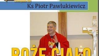 ks Piotr Pawlukiewicz Boże Ciało