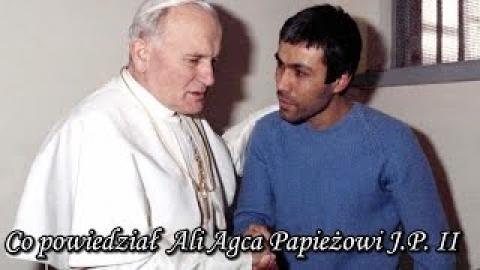 Ks. Piotr Pawlukiewicz - Co powiedział Ali Agca Papieżowi  J.P. II