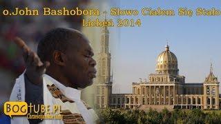 o.John Bashobora - Słowo Ciałem Się Stało Licheń Część 2