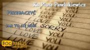 ks Piotr Pawlukiewicz# Przebaczenie Jak To Się Robi