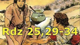 Rdz 25,29-34 Soczewica albo dziedzictwo!