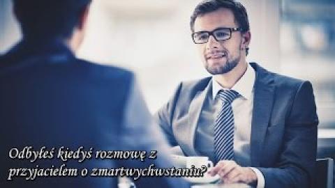 Ks. Piotr Pawlukiewicz - Odbyłeś kiedyś rozmowę z przyjacielem o zmartwychwstaniu?