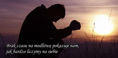 Ks. Piotr Pawlukiewicz - Brak czasu na modlitwę pokazuje nam,jak bardzo liczymy na siebie