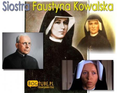 Siostra Faustyna Kowalska Film PL biograficzny. Dramat religijny
