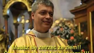 Ks Piotr Pawlukiewicz: Musisz się zetrzeć ze złem