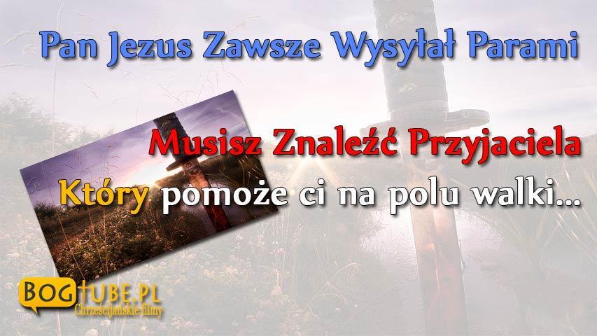Musisz Znaleźć Przyjaciela Na Polu Walki# Ks Piotr Pawlukiewicz Ks Bogusław Kowalski