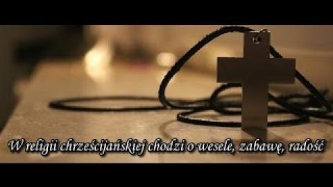 Ks. Piotr Pawlukiewicz - W religii chrześcijańskiej chodzi o wesele,zabawę,radość