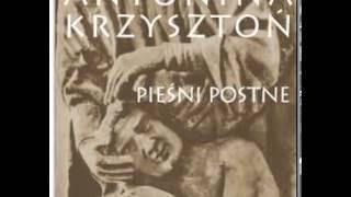 Antonina Krzysztoń - Pieśni postne