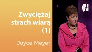 Zwyciężaj strach wiarą (1) - Joyce Meyer - Uzdrowienie duszy