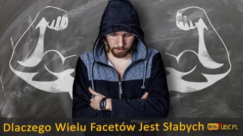 Ks Piotr Pawlukiewicz - Dlaczego Wielu Facetów Jest Słabych