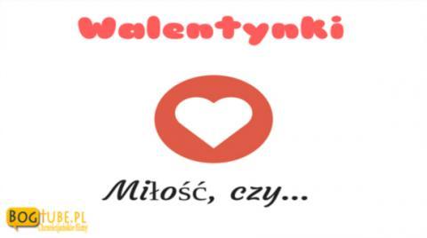 Ks Piotr Pawlukiewicz Walentynki, Miłość czy...