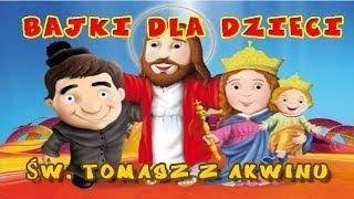 Bajki dla DzieciŚw Tomasz z Akwinu