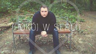 Kamil Fabian - Pokój w sercu (Official audio)