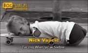 Nick Vujicic #1 Zacznij wierzyć w siebie
