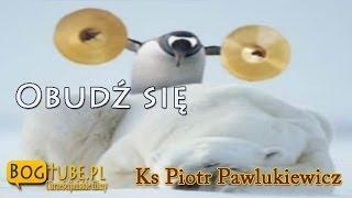 ks Piotr Pawlukiewicz Obudź się