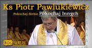 Ks Piotr Pawlukiewicz # Pokochaj Siebie - Pokochaj Innych