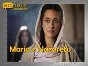 Maria z Nazaretu Część 1 z 4