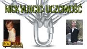 Nick Vujicic #2 Uczciwość